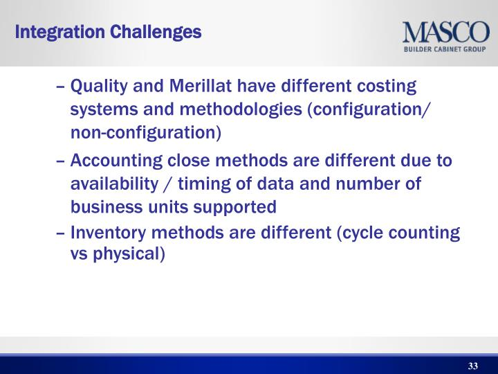 Quality and Merillat have different costing systems and methodologies (configuration/ non-configuration)
