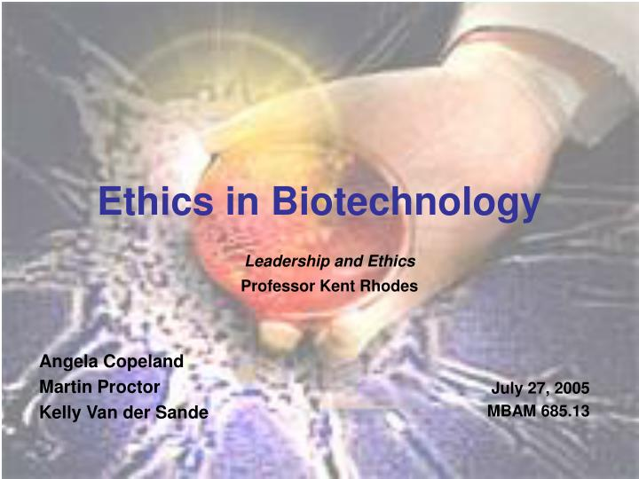 ethics in biotechnology n.