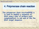 4 polymerase chain reaction