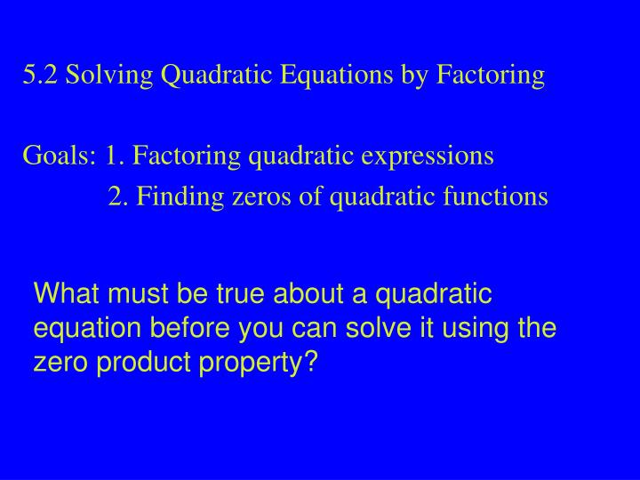5.2 Solving Quadratic Equations by Factoring