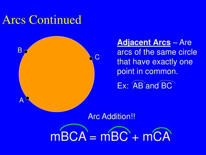 Arcs Continued