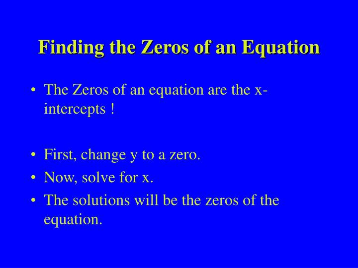 Finding the Zeros of an Equation