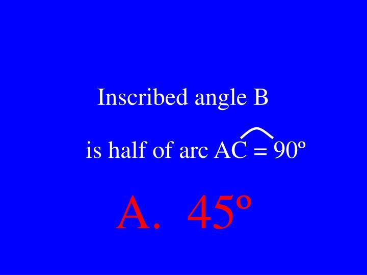 Inscribed angle B