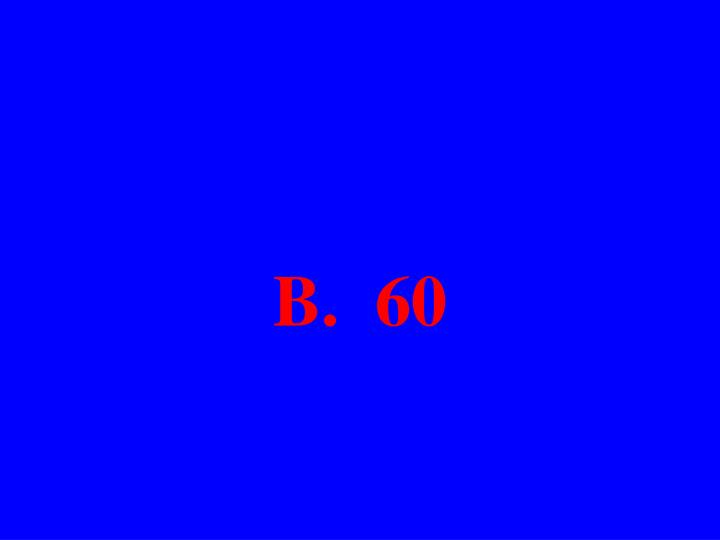 B.  60