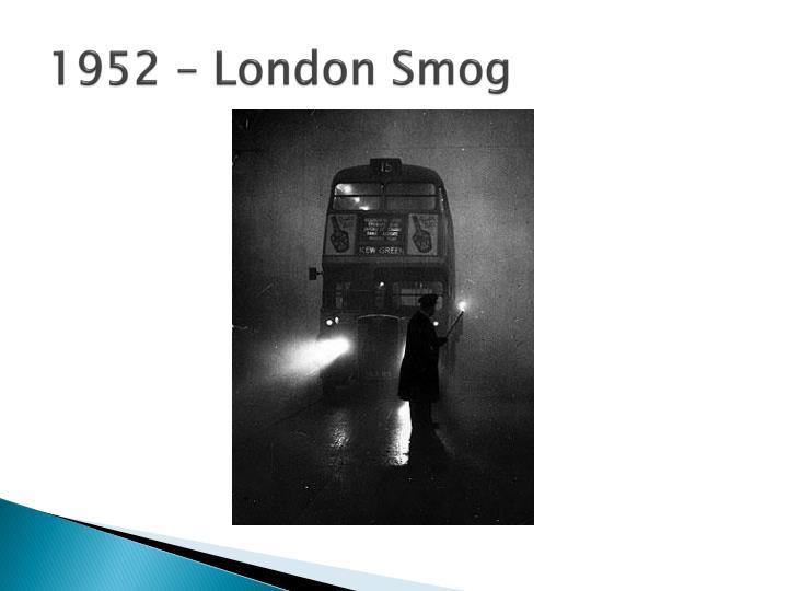 1952 – London Smog