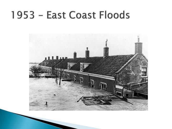 1953 – East Coast Floods