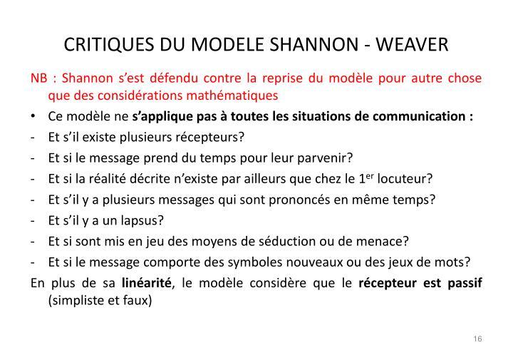 CRITIQUES DU MODELE SHANNON - WEAVER