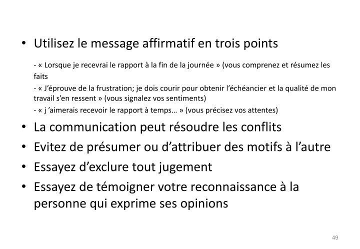 Utilisez le message affirmatif en trois points
