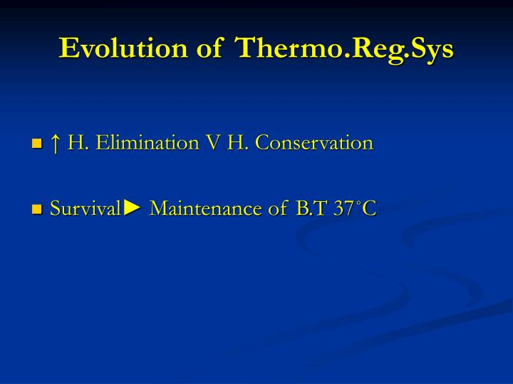 Evolution of thermo reg sys