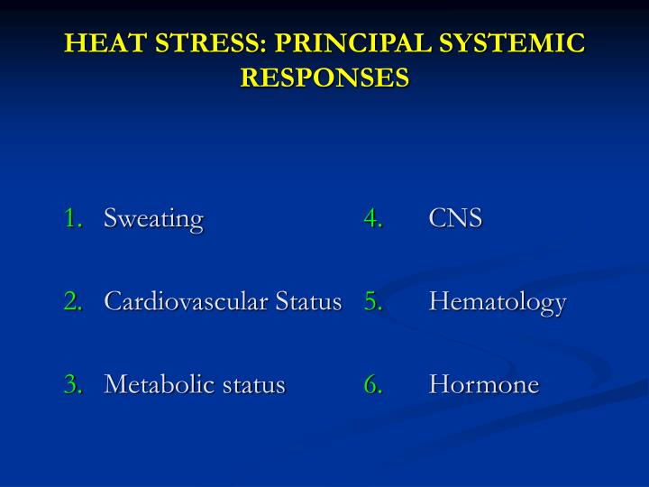 HEAT STRESS: PRINCIPAL SYSTEMIC RESPONSES