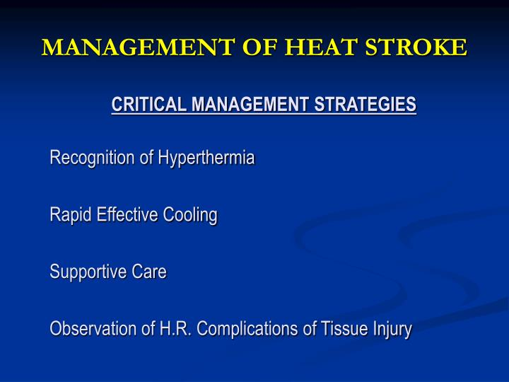 MANAGEMENT OF HEAT STROKE