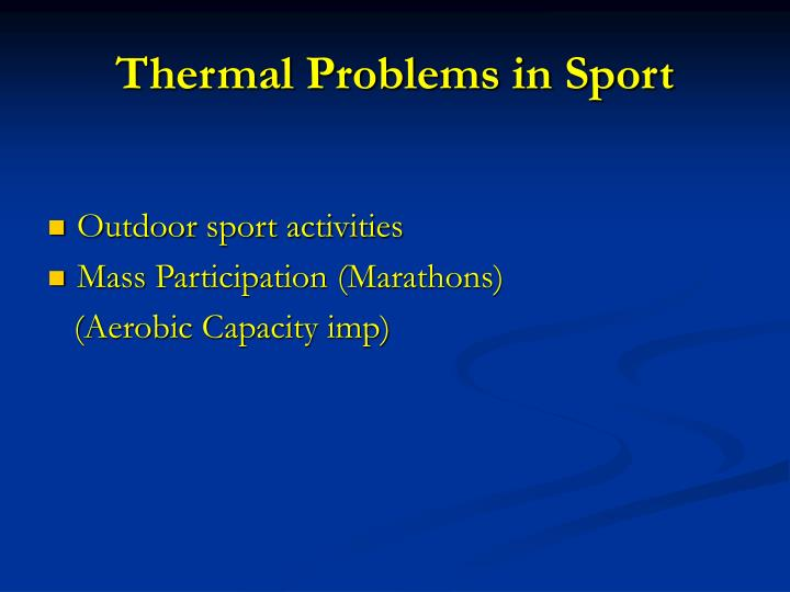 Thermal Problems in Sport