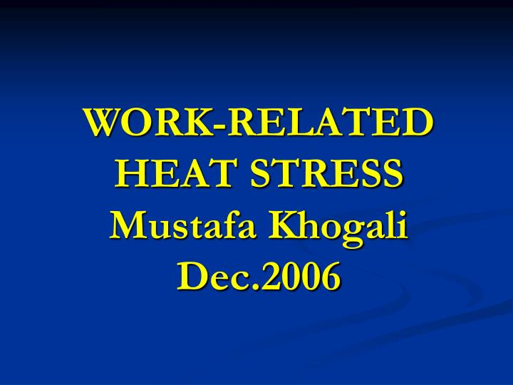WORK-RELATED HEAT STRESS