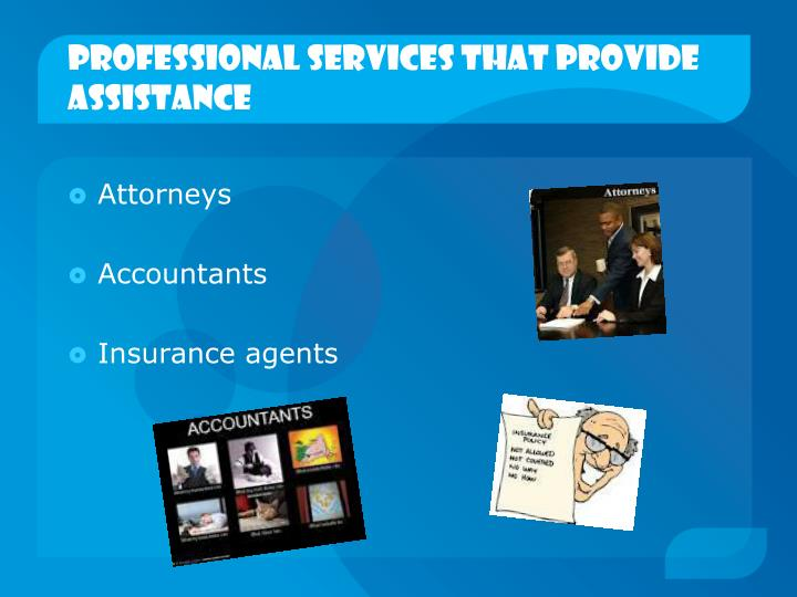 Professional services that provide assistance