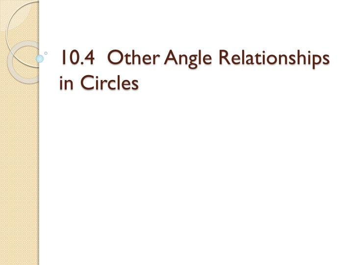 10 4 other angle relationships in circles