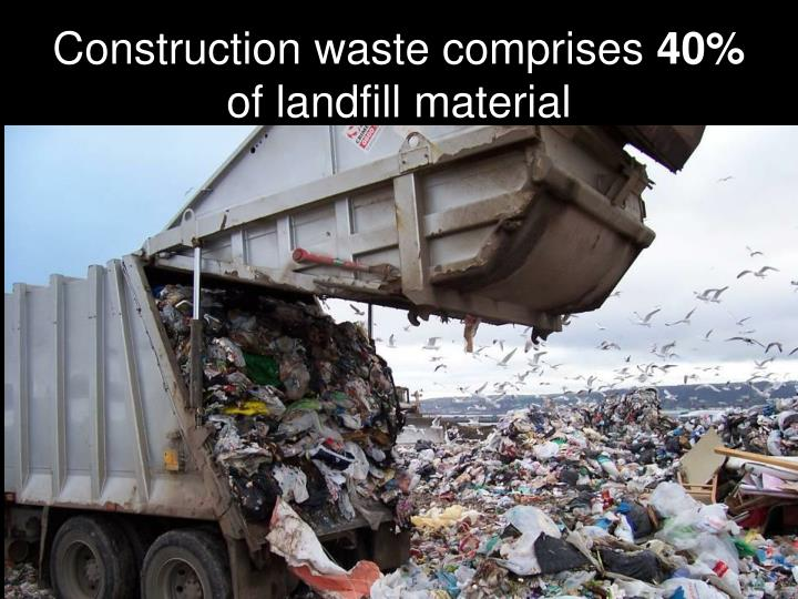 Construction waste comprises