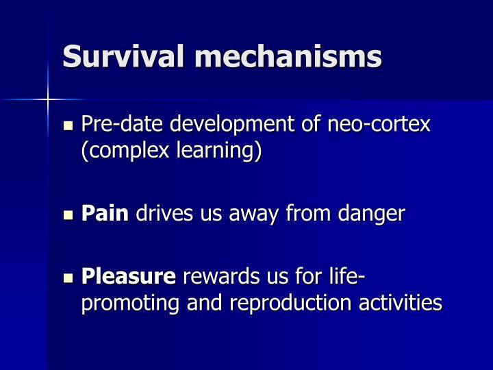 Survival mechanisms