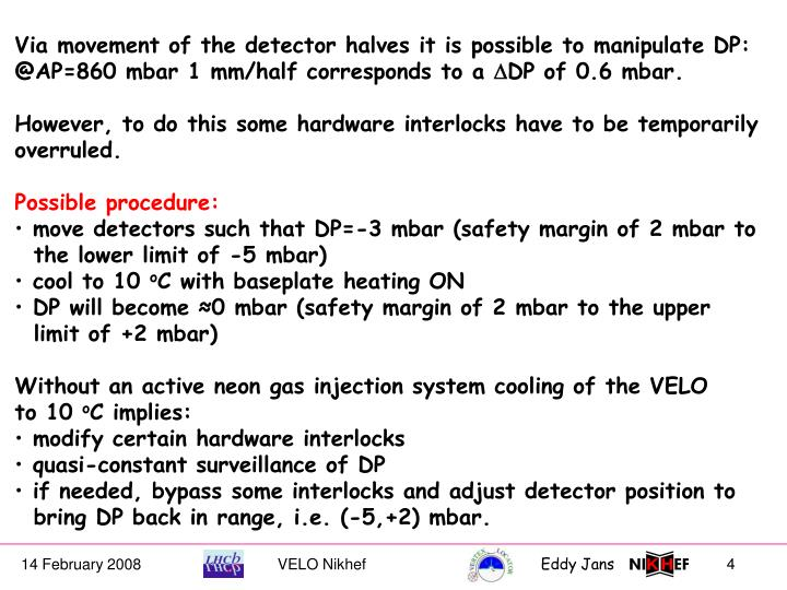 Via movement of the detector halves it is possible to manipulate DP: