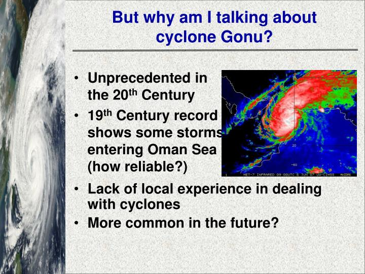 But why am I talking about cyclone Gonu?