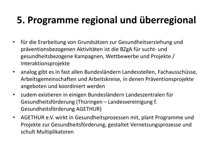 5. Programme regional und überregional