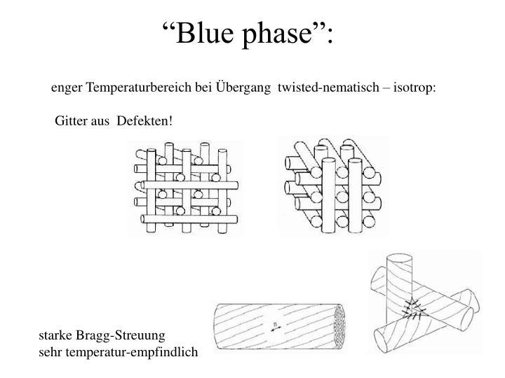 """""""Blue phase"""":"""