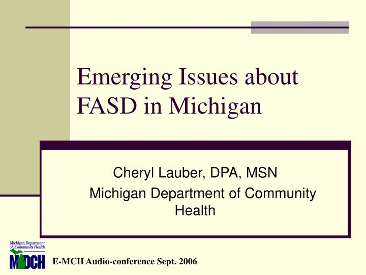 Emerging issues about fasd in michigan