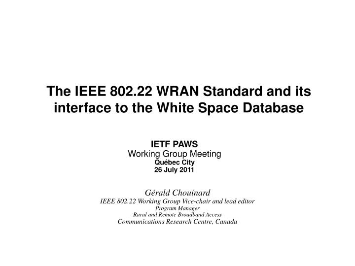 The ieee 802 22 wran standard and its interface to the white space database