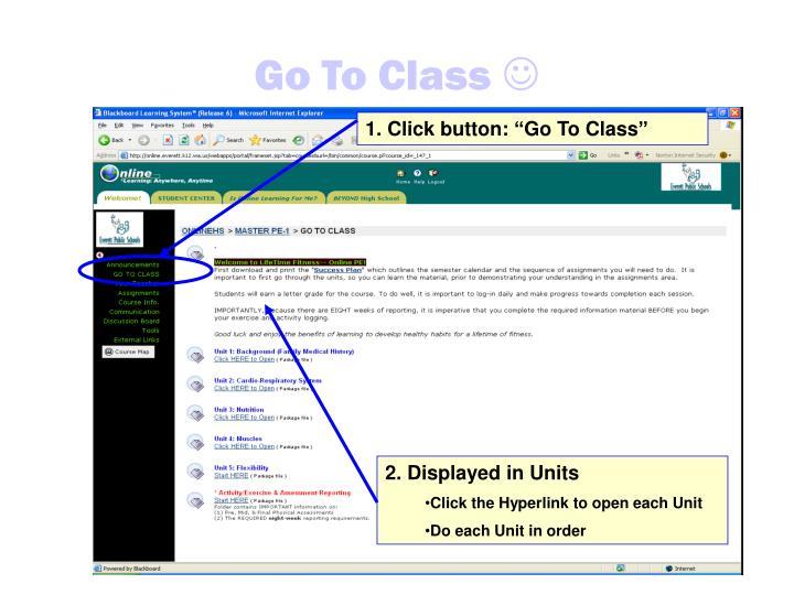 "1. Click button: ""Go To Class"""