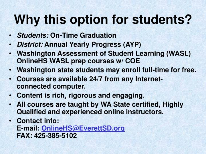 Why this option for students?