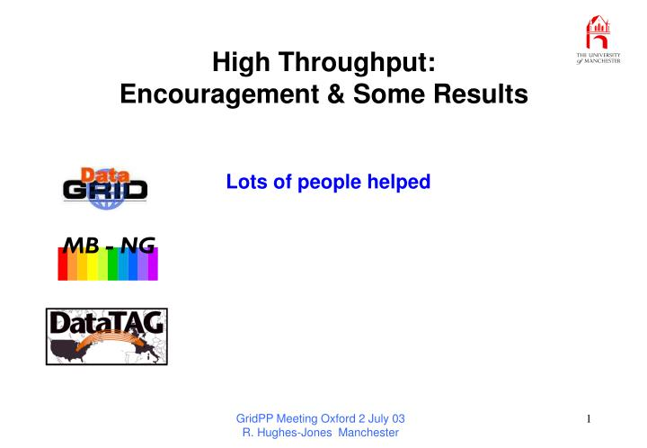 High throughput encouragement some results