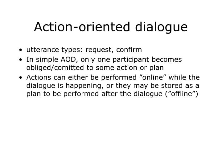 Action-oriented dialogue
