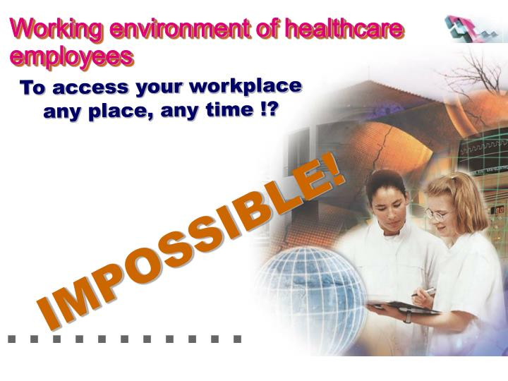 Working environment of healthcare employees