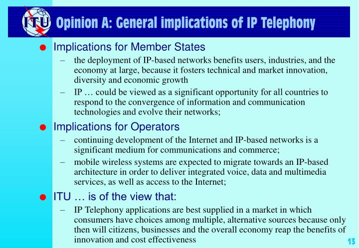 Opinion A: General implications of IP Telephony