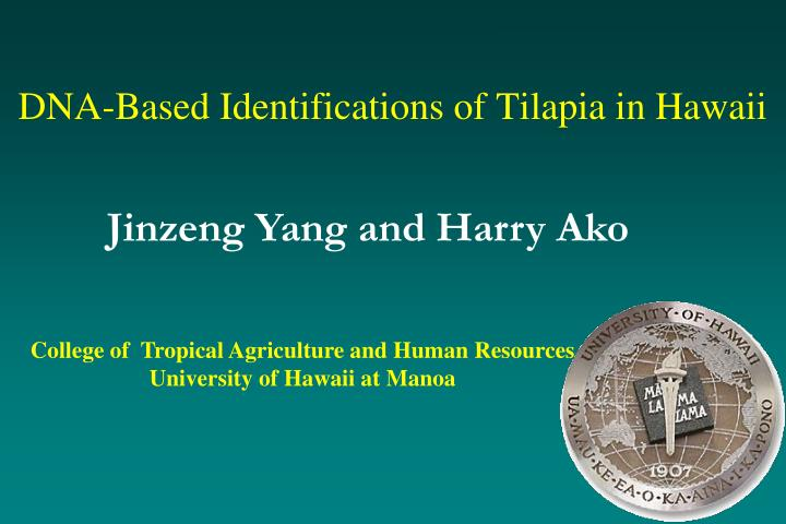 Dna based identifications of tilapia in hawaii
