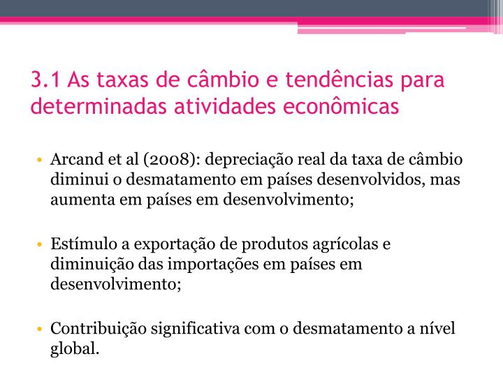 3.1 As taxas de câmbio e tendências para determinadas atividades econômicas