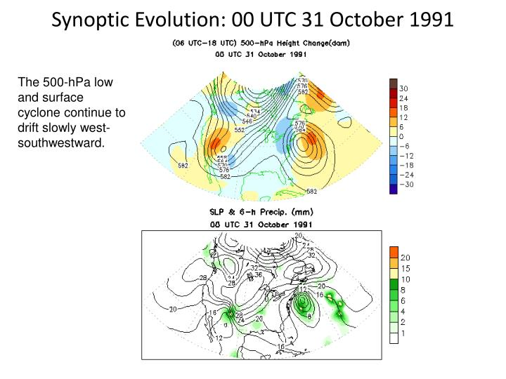 Synoptic Evolution: 00 UTC 31 October 1991