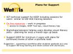 plans for support