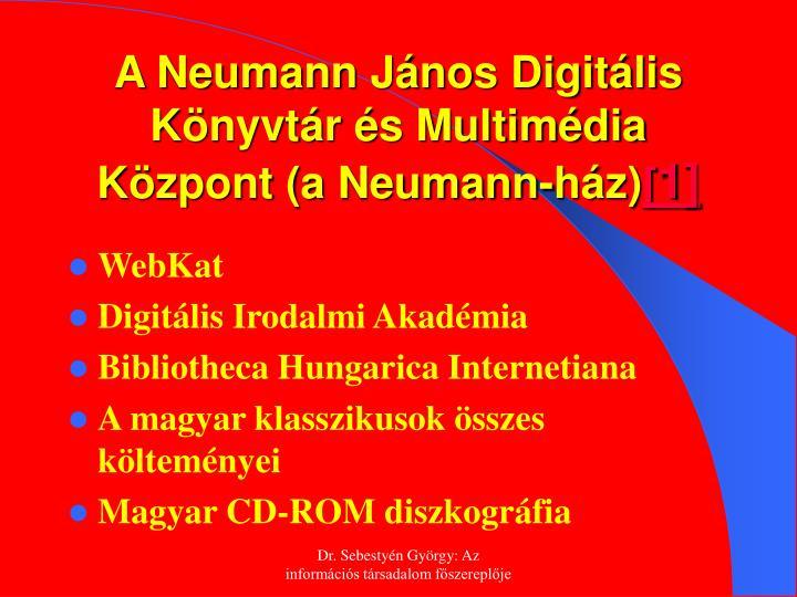 A Neumann János Digitális Könyvtár és Multimédia Központ (a Neumann-ház)