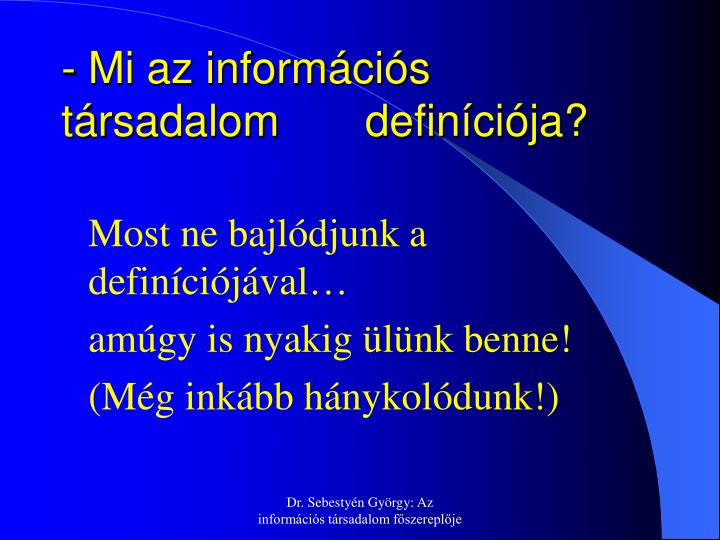 - Mi az információs társadalom       definíciója?