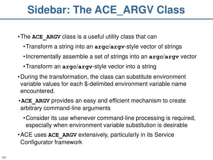 Sidebar: The ACE_ARGV Class