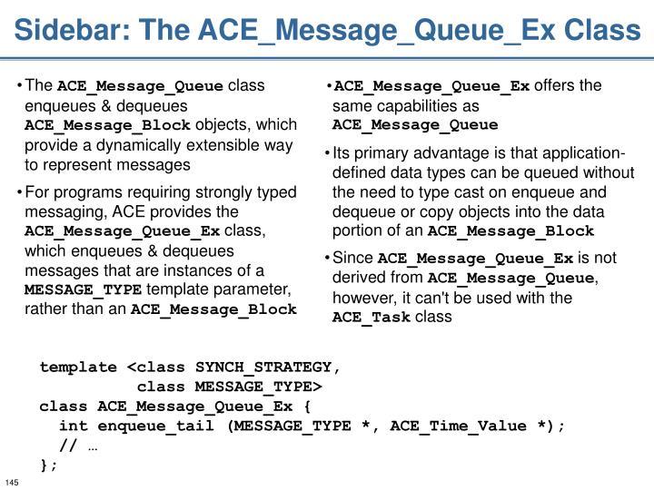Sidebar: The ACE_Message_Queue_Ex Class