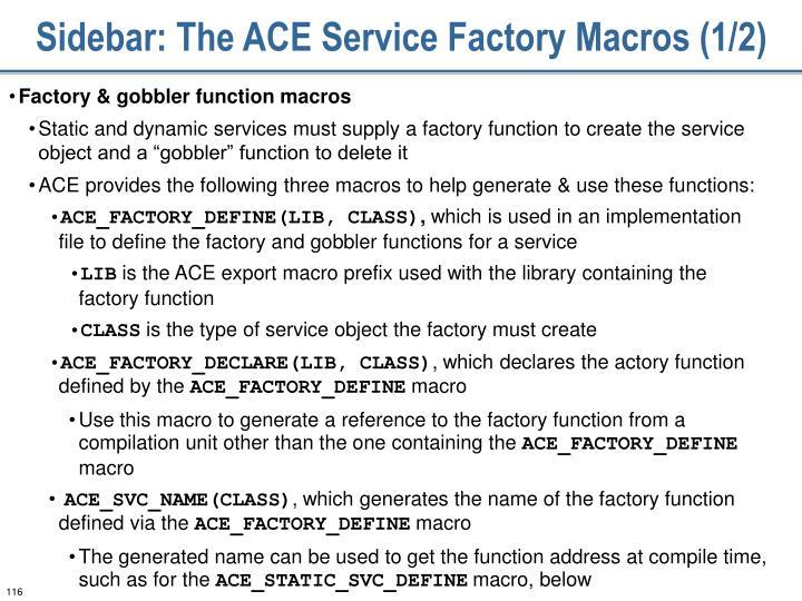 Sidebar: The ACE Service Factory Macros (1/2)