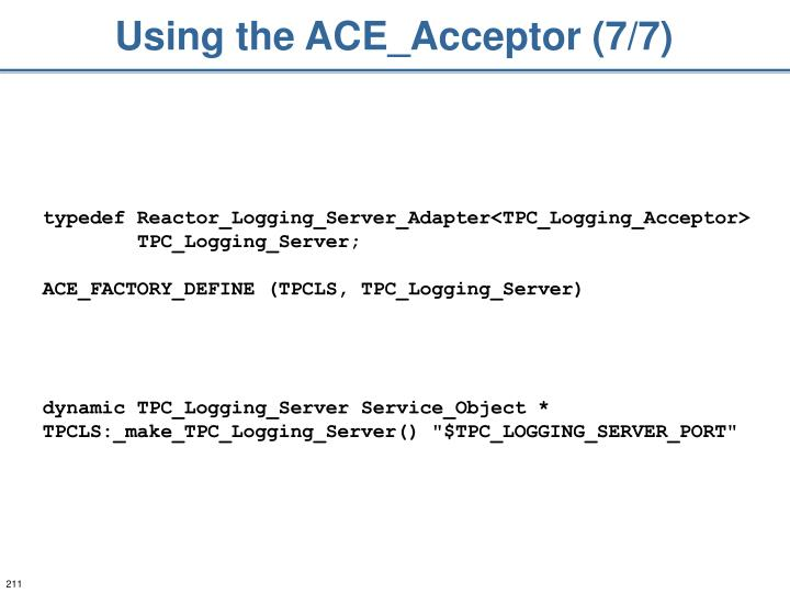 Using the ACE_Acceptor (7/7)