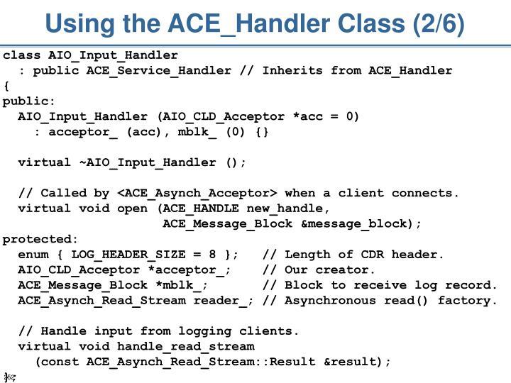 Using the ACE_Handler Class (2/6)
