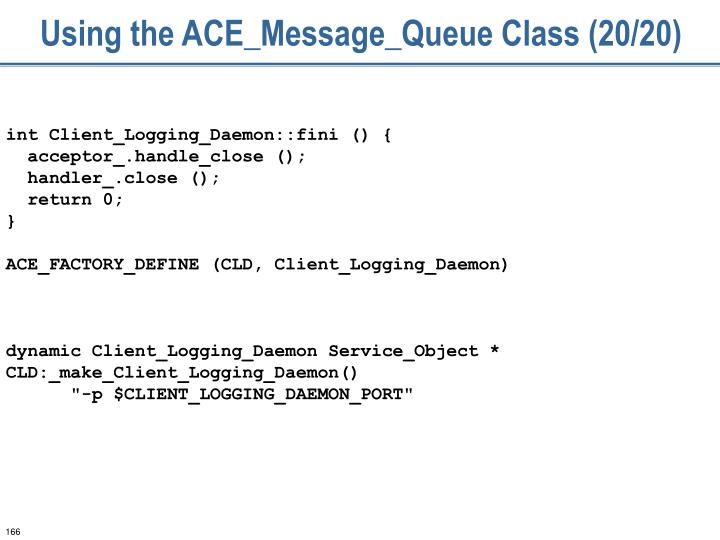 Using the ACE_Message_Queue Class (20/20)