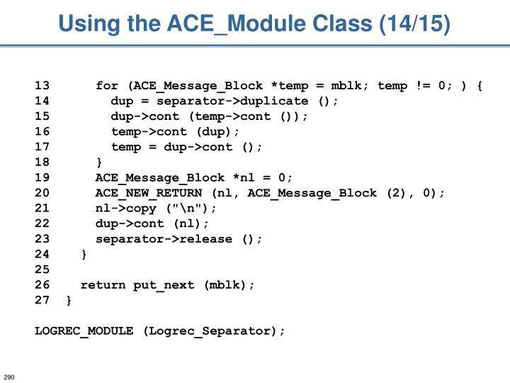 Using the ACE_Module Class (14/15)