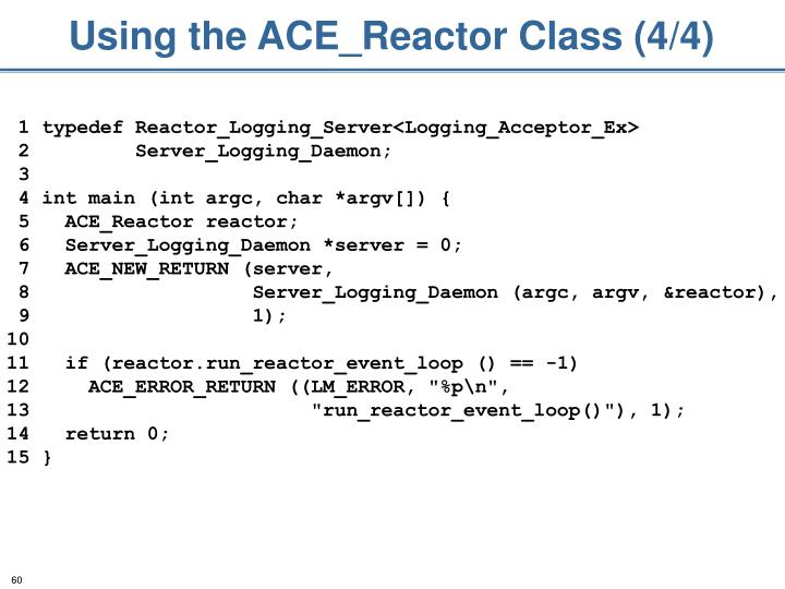 Using the ACE_Reactor Class (4/4)