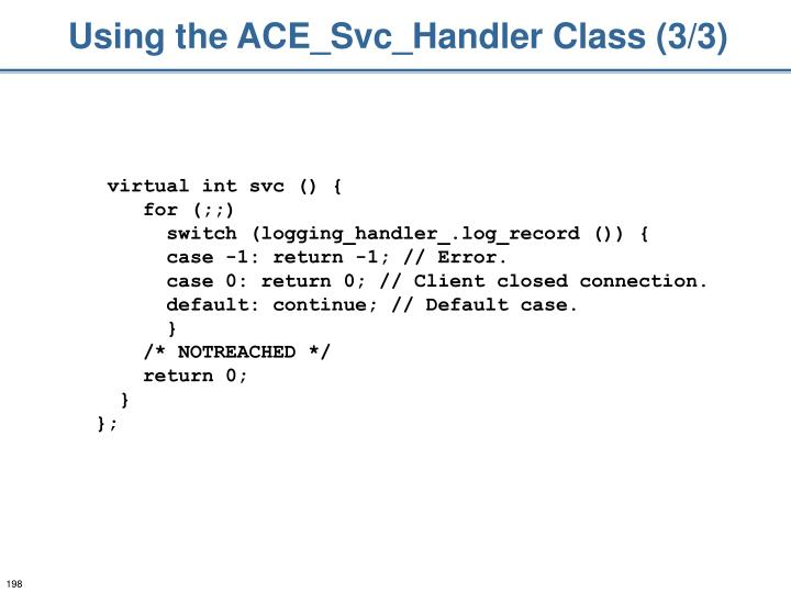 Using the ACE_Svc_Handler Class (3/3)