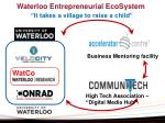waterloo entrepreneurial ecosystem it takes a village to raise a child