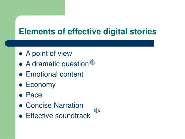Elements of effective digital stories
